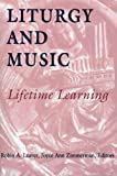 Leaver, Robin A.: Liturgy and Music: Lifetime Learning