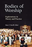 Empereur, James L.: Bodies of Worship: Explorations in Theory and Practice