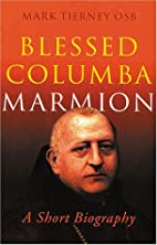 Biography of Blessed Columba Marmion:…