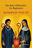 Derkse, Wil: The Rule of Benedict for Beginners: Spirituality for Daily Life
