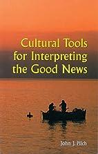 Cultural Tools for Interpreting the Good…