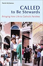 Called to Be Stewards: Bringing New Life to…