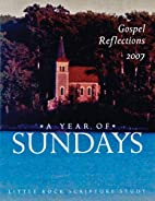 A Year of Sundays: Gospel Reflections 2007…