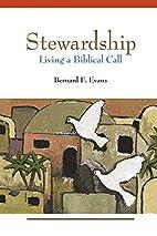 Stewardship: Living a Biblical Call by…