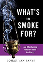 What's the Smoke For?: And Other Burning…