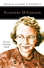 Flannery O'Connor: Fiction Fired by…