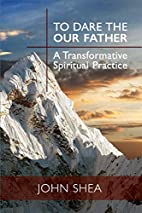 To Dare the Our Father: A Transformative…