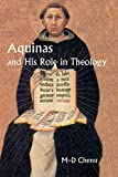 Chenu, Marie-Dominique: Aquinas and His Role in Theology