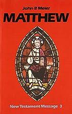 Matthew by John P. Meier