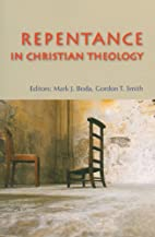 Repentance in Christian theology by Mark J.…