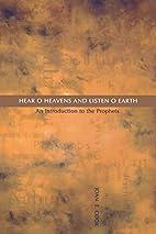 Hear, O Heavens And Listen, O Earth: An…