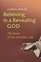 Believing in a revealing God : the basis of…