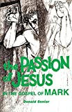 Donald Senior: Passion of Jesus in the Gospel of Mark (Passion Series, Vol 2)