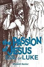The Passion of Jesus in the Gospel of Luke…