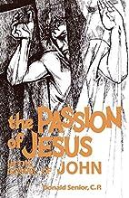 The Passion of Jesus in the Gospel of John…