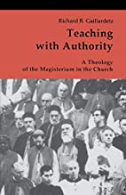 Teaching With Authority: A Theology of the…