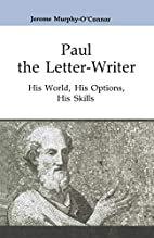 Paul the Letter-Writer: His World, His…