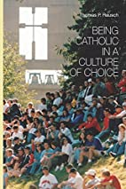 Being Catholic in a Culture of Choice by…