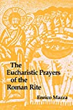 Mazza, Enrico: Eucharistic Prayers of the Roman Rite