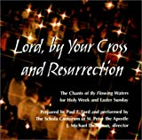 Ford, Paul F.: Lord, by Your Cross and Ressurection