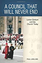 A Council That Will Never End: Lumen Gentium…