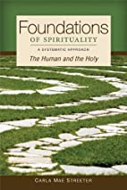 Foundations of spirituality : the human and…