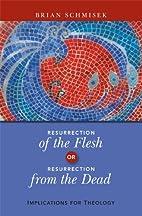 Resurrection of the Flesh or Resurrection…