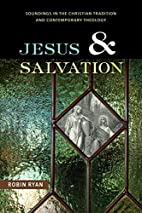 Jesus and Salvation: Soundings in the…