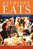 Anderson, E.N.: Everyone Eats: Understanding Food and Culture