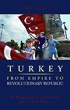 Turkey, from Empire to Revolutionary…