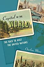 Capital of the World: The Race to Host the…