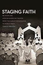 Staging Faith: Religion and African American…