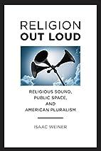 Religion Out Loud: Religious Sound, Public…