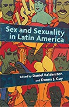 Sex and Sexuality in Latin America: An…