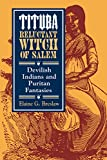Breslaw, Elaine G.: Tituba, Reluctant Witch of Salem: Devilish Indians and Puritan Fantasies