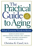 Cassel, Christine K.: The Practical Guide to Aging: What Everyone Needs to Know