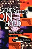 Generation on Hold Coming of Age in the Late Twentieth Century