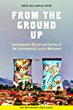 Cole, Luke W.: From the Ground Up: Environmental Racism and the Rise of the Environmental Justice Movement