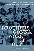 Brothers Gonna Work It Out: Sexual Politics…