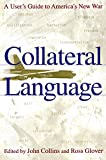Collins, John: Collateral Language: A User's Guide to America's New War