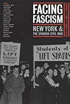 Facing Fascism: New York and the Spanish…