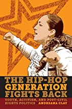 The Hip-Hop Generation Fights Back: Youth,…