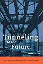 Tunneling to the Future: The Story of the…