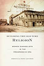 Building the Old Time Religion: Women…