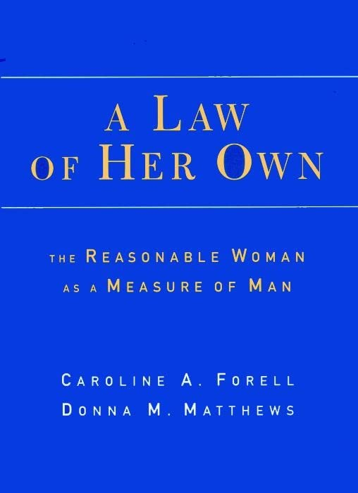 a-law-of-her-own-the-reasonable-woman-as-a-measure-of-man