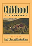 Fass, Paula S.: Childhood in America
