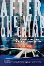 After the War on Crime: Race, Democracy, and…
