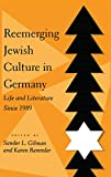 Gilman, Sander L.: Reemerging Jewish Culture in Germany: Life and Literature Since 1989