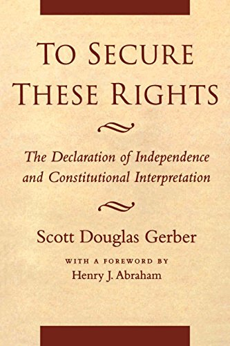 to-secure-these-rights-the-declaration-of-independence-and-constitutional-interpretation
