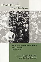 Post-Bellum, Pre-Harlem: African American…
